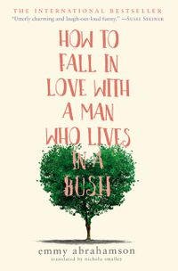 Summer: How to Fall in Love With A Man Who Lives in a Bush