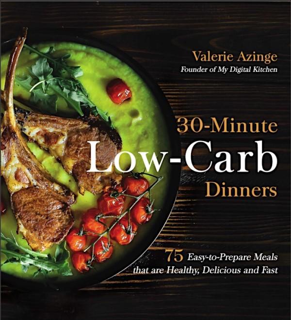 Valerie Azinge: 30 Minute Low-Crb Dinners Cookbook