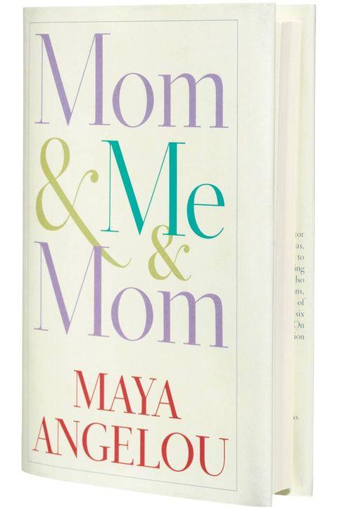 Maya Angelou: Mom & Me & Mom